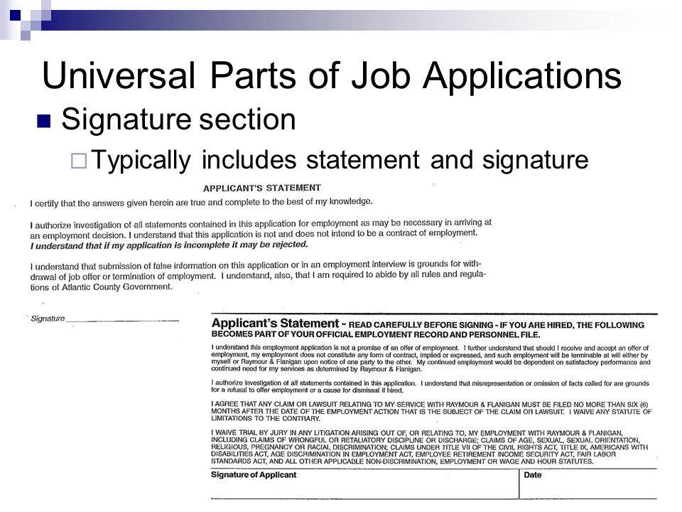 Universal Parts of Job Applications Signature section Typically includes statement and signature