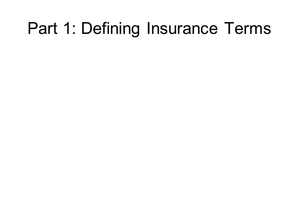 Part 1: Defining Insurance Terms