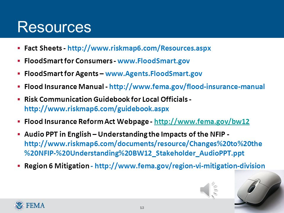 12 Insurance Agent Training & Info Sign up for WYO Alerts –   Training is available through FEMA for insurance agents, adjusters and lenders   Sign up for agent training  s -   topic_id =USDHSFEMA_212 NFIP Training offers workshops and webinars   FEMA Flood Map Changes Course