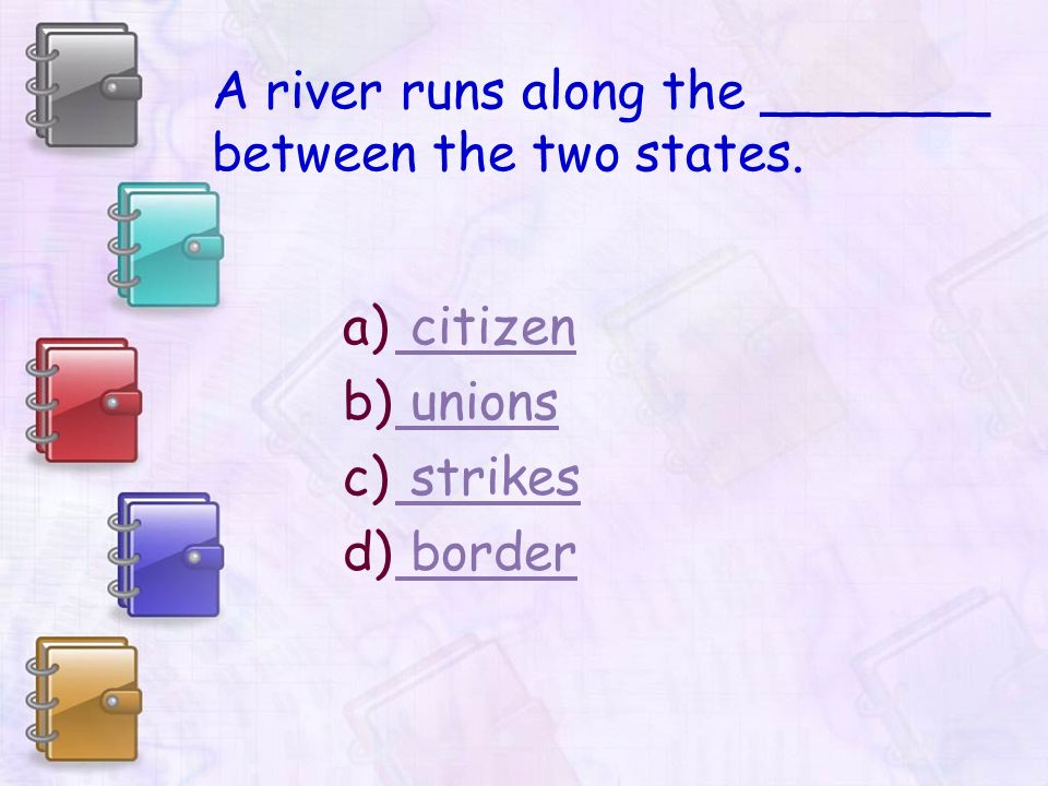A river runs along the _______ between the two states.