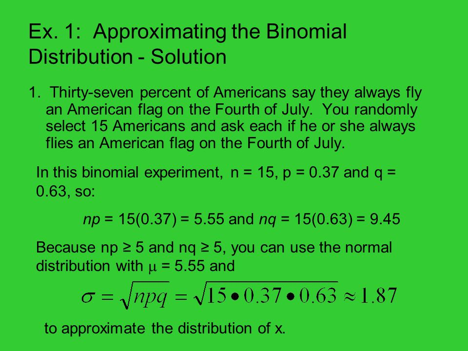 Ex. 1: Approximating the Binomial Distribution - Solution 1.