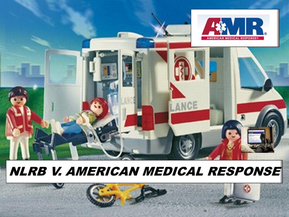 NLRB V. AMERICAN MEDICAL RESPONSE