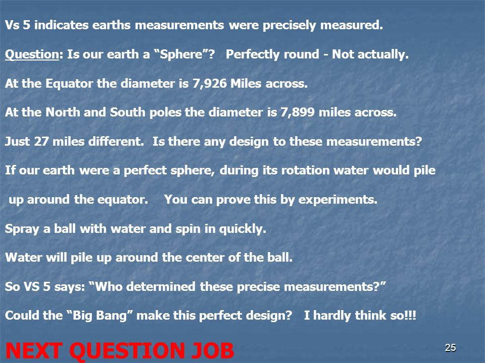 25 Vs 5 indicates earths measurements were precisely measured.