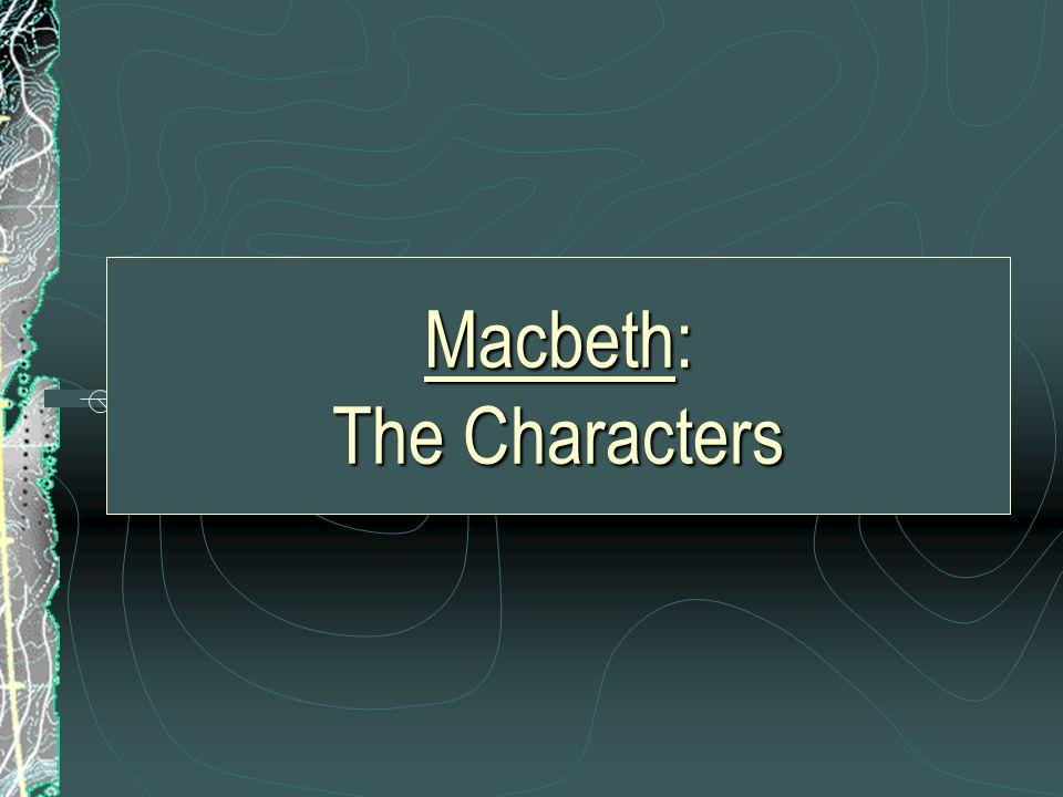 Macbeth: The Characters