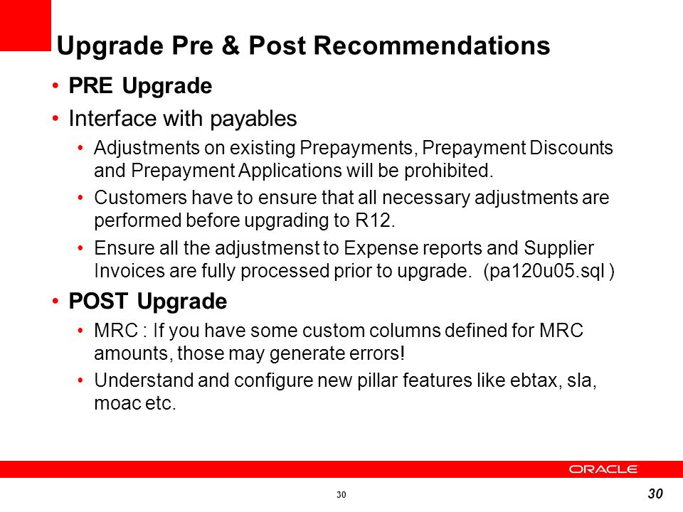 30 PRE Upgrade Interface with payables Adjustments on existing Prepayments, Prepayment Discounts and Prepayment Applications will be prohibited. Custo
