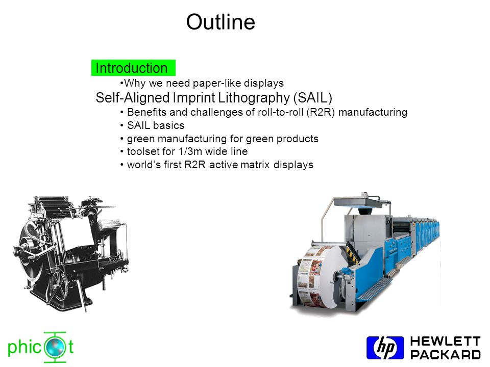 phic t Introduction Why we need paper-like displays Self-Aligned Imprint Lithography (SAIL) Benefits and challenges of roll-to-roll (R2R) manufacturin