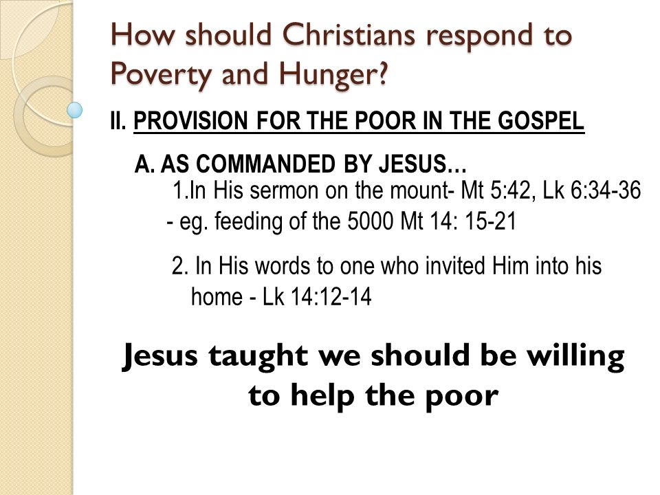 II. PROVISION FOR THE POOR IN THE GOSPEL A.
