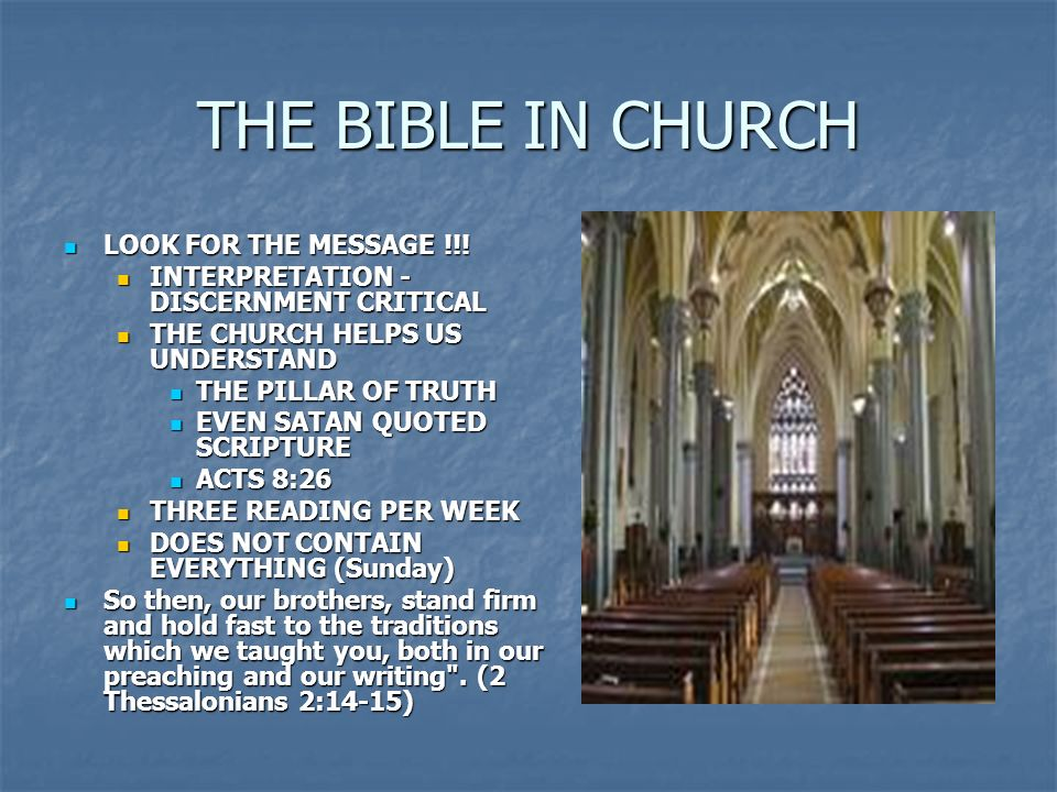 THE BIBLE IN CHURCH LOOK FOR THE MESSAGE !!! LOOK FOR THE MESSAGE !!! INTERPRETATION - DISCERNMENT CRITICAL INTERPRETATION - DISCERNMENT CRITICAL THE