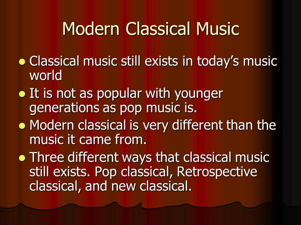 Modern Classical Classical Music in the 20 th century has many different styles.