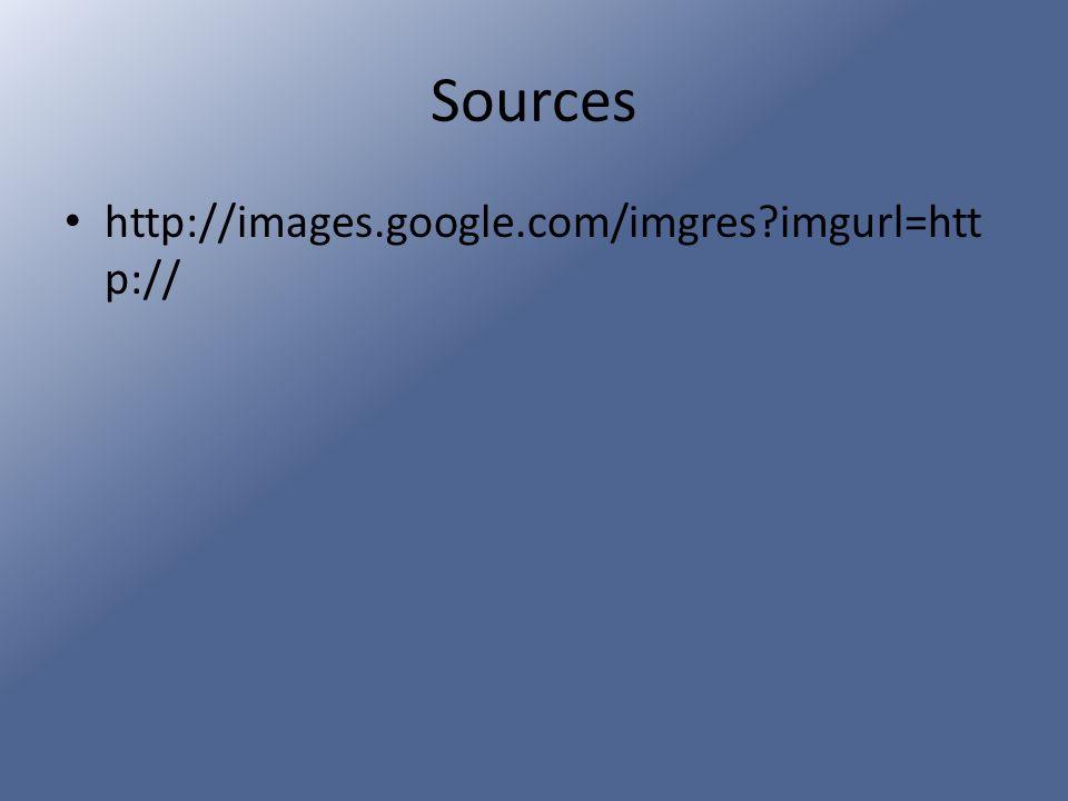 Sources http://images.google.com/imgres?imgurl=htt p://