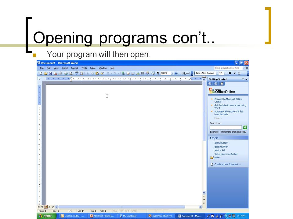 Opening programs cont.. Your program will then open.