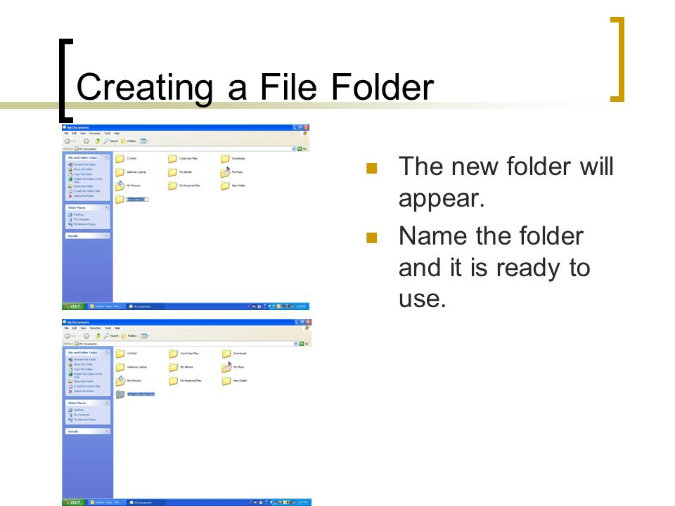 Creating a File Folder The new folder will appear. Name the folder and it is ready to use.