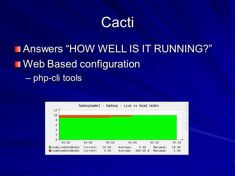 Cacti Answers HOW WELL IS IT RUNNING Web Based configuration –php-cli tools