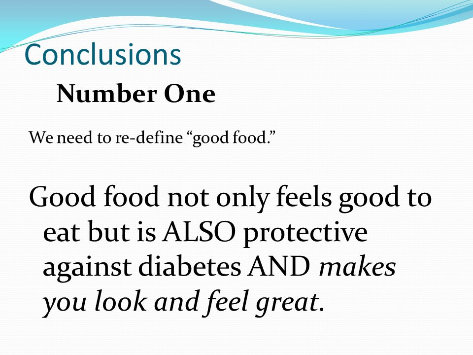 Conclusions We need to re-define good food.