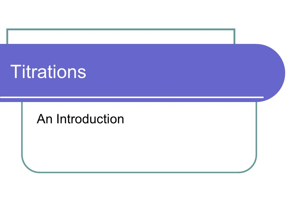 Titrations An Introduction