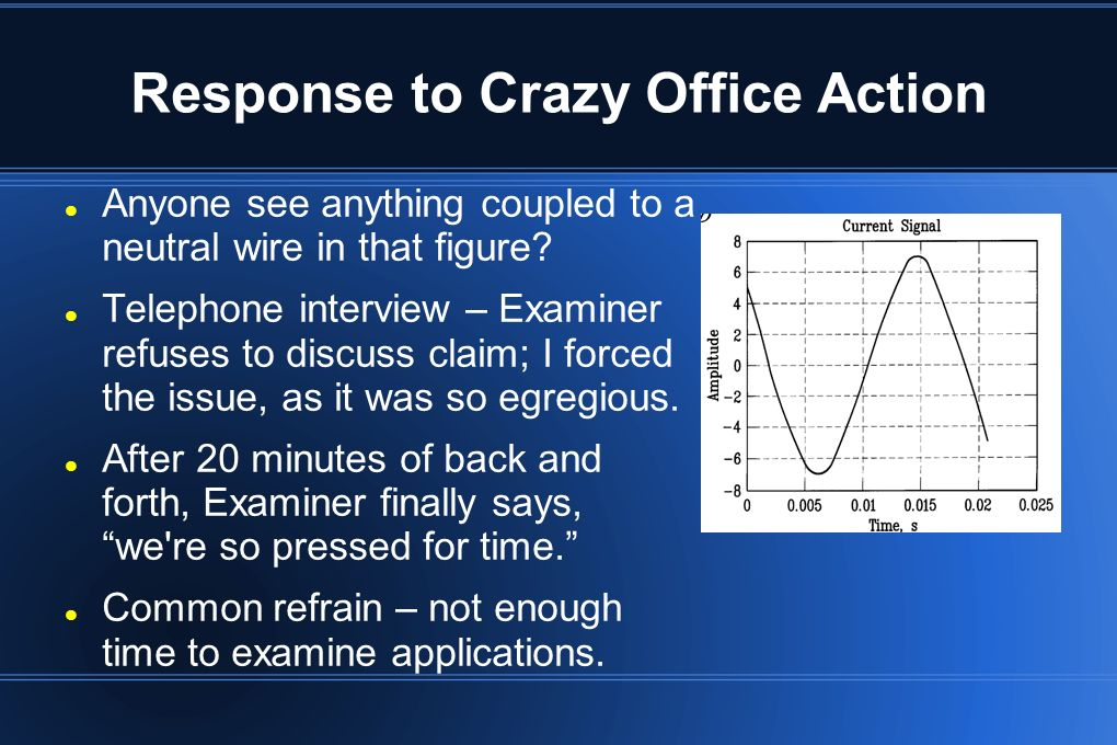 Office Action Summary Not always accurate, but gives you something of a roadmap May want to take allowed claims to protect them; file a Divisional Application for the rest of the claims If Office Action is final tread with more caution Consider Notice of Pre-Appeal Be on top of your client to respond quicker If filing Request for Cont.