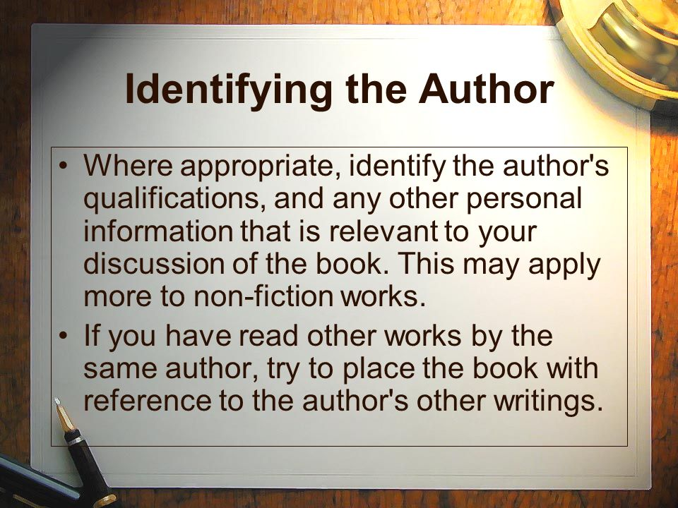 Identifying the Author Where appropriate, identify the author's qualifications, and any other personal information that is relevant to your discussion