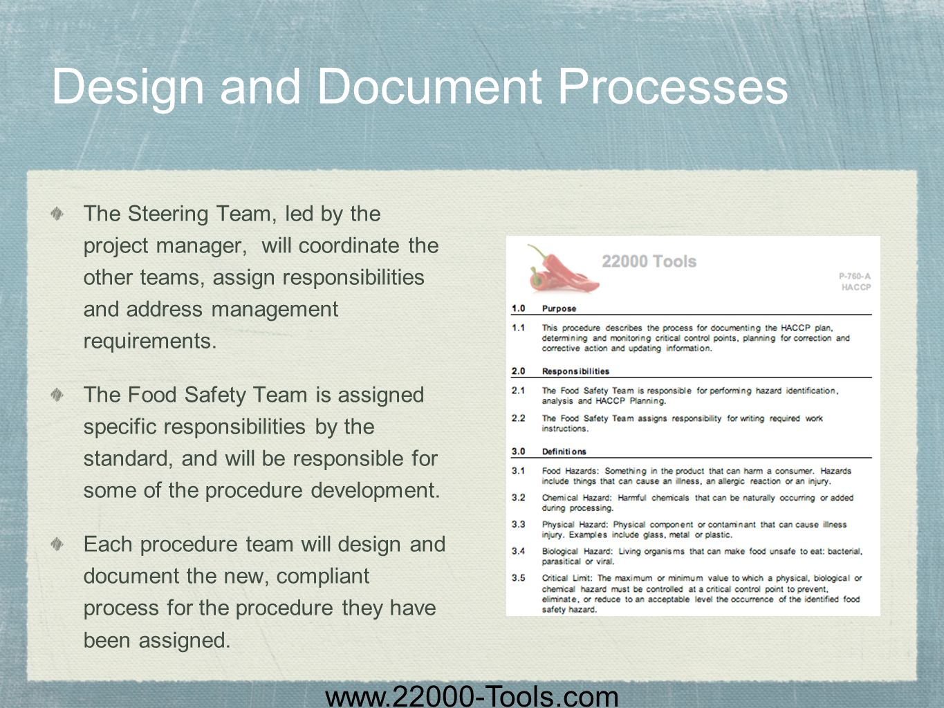 www.22000-Tools.com Design and Document Processes The Steering Team, led by the project manager, will coordinate the other teams, assign responsibilit