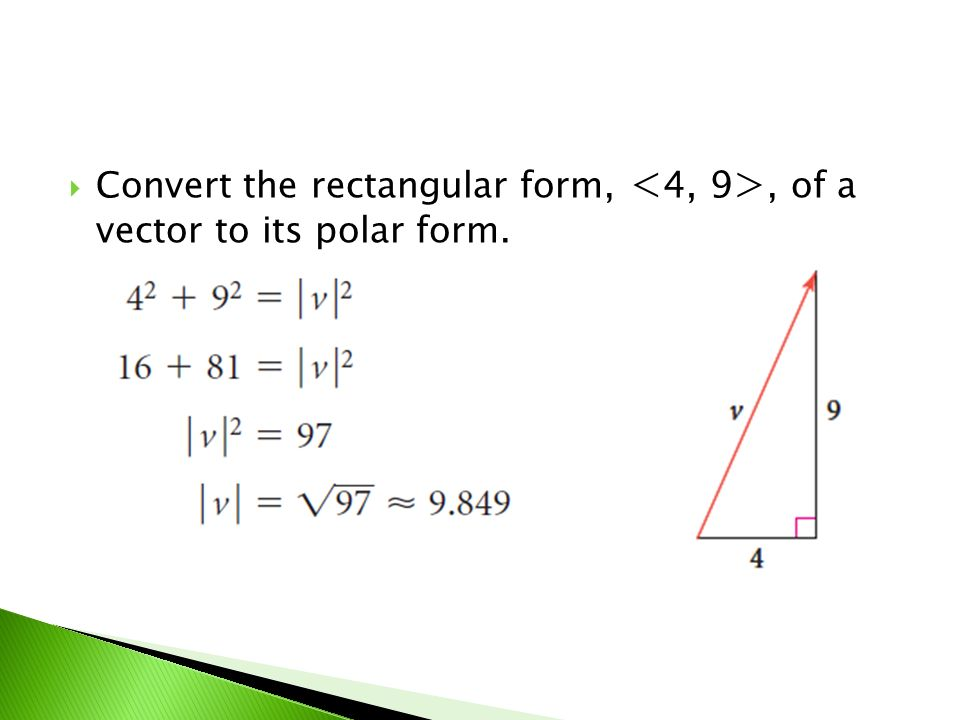 Convert the rectangular form,, of a vector to its polar form.