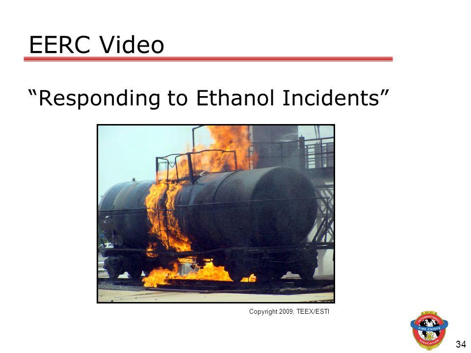 EERC Video Responding to Ethanol Incidents 34 Copyright 2009, TEEX/ESTI