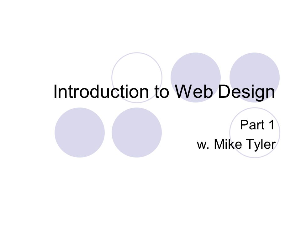 Introduction to Web Design Part 1 w. Mike Tyler
