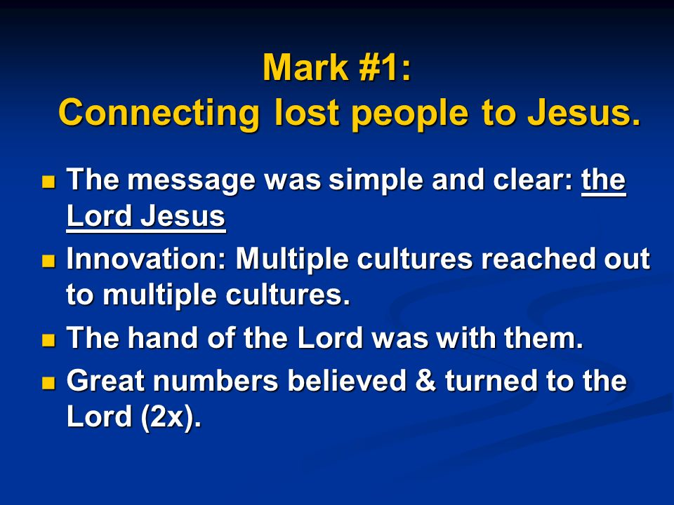 Mark #1: Connecting lost people to Jesus.
