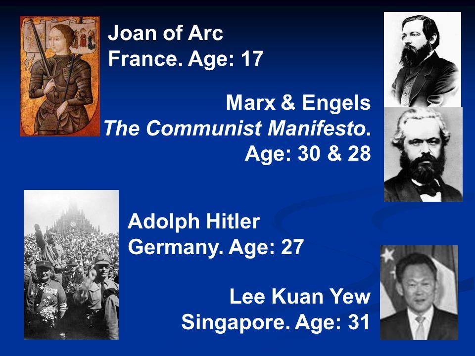 Joan of Arc France. Age: 17 Marx & Engels The Communist Manifesto.