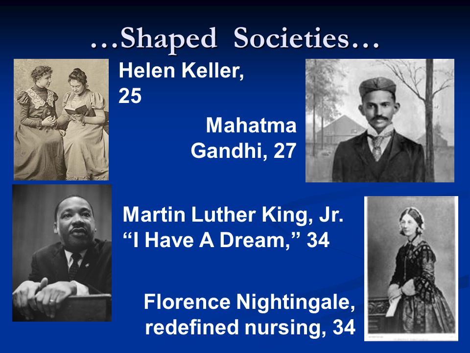 …Shaped Societies… Helen Keller, 25 Martin Luther King, Jr.