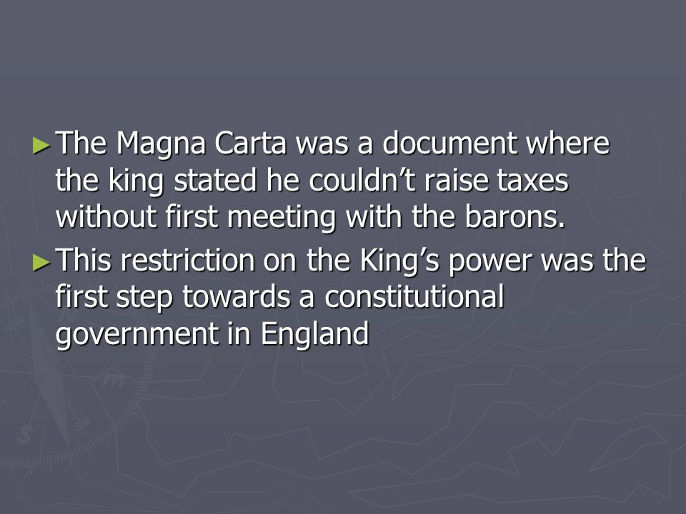 The Magna Carta was a document where the king stated he couldnt raise taxes without first meeting with the barons. The Magna Carta was a document wher