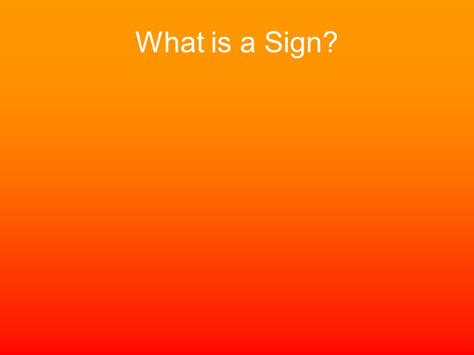 What is a Sign?
