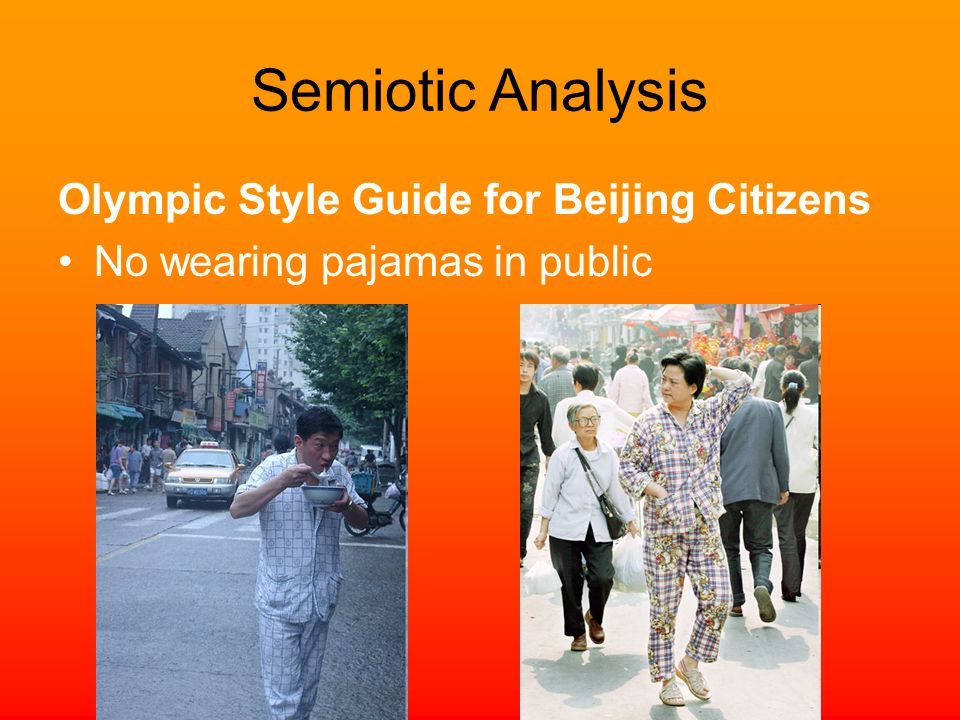 Olympic Style Guide for Beijing Citizens No wearing pajamas in public Semiotic Analysis
