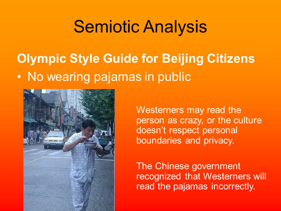 Olympic Style Guide for Beijing Citizens No wearing pajamas in public Westerners may read the person as crazy, or the culture doesnt respect personal