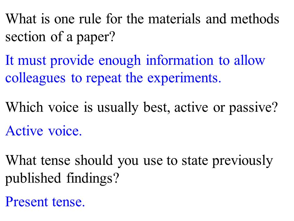 What is one rule for the materials and methods section of a paper.
