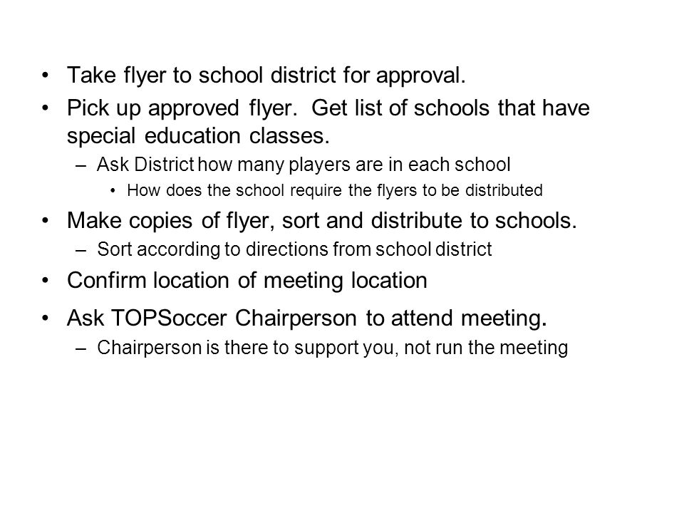 Take flyer to school district for approval. Pick up approved flyer.