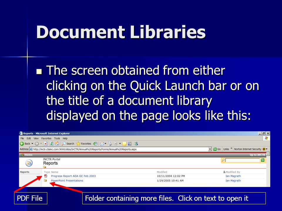 Document Libraries The screen obtained from either clicking on the Quick Launch bar or on the title of a document library displayed on the page looks like this: The screen obtained from either clicking on the Quick Launch bar or on the title of a document library displayed on the page looks like this: PDF FileFolder containing more files.