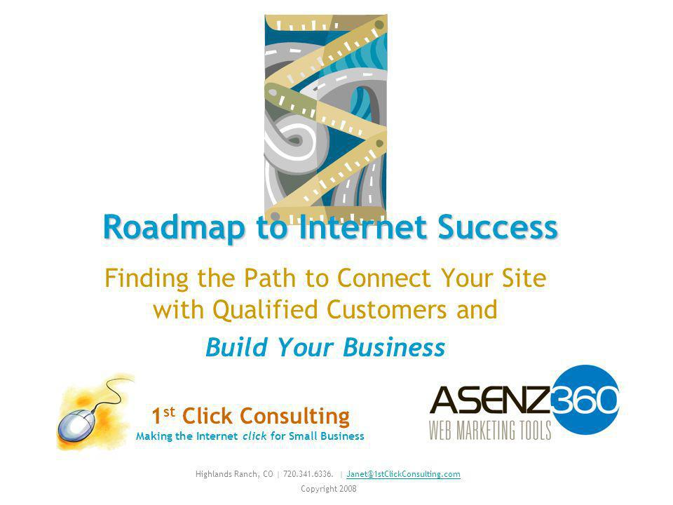 Generating Traffic Promoting Sales $ Making the Internet click for Small Businesses 1 st Click Consulting | Highlands Ranch, CO | 720.341.6336.
