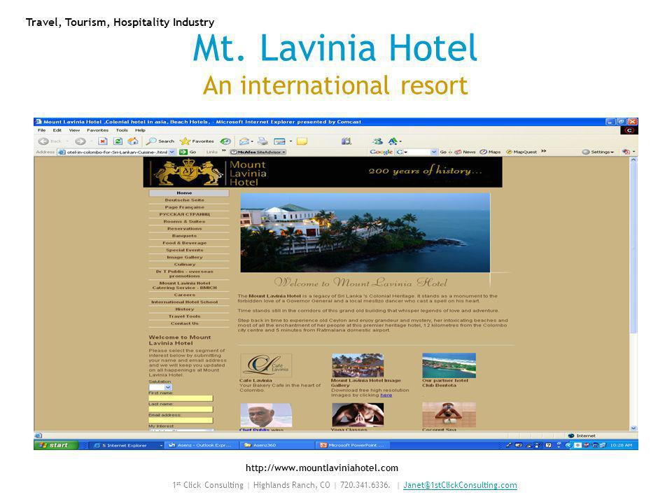 Mt. Lavinia Hotel An international resort http://www.mountlaviniahotel.com Travel, Tourism, Hospitality Industry 1 st Click Consulting | Highlands Ran