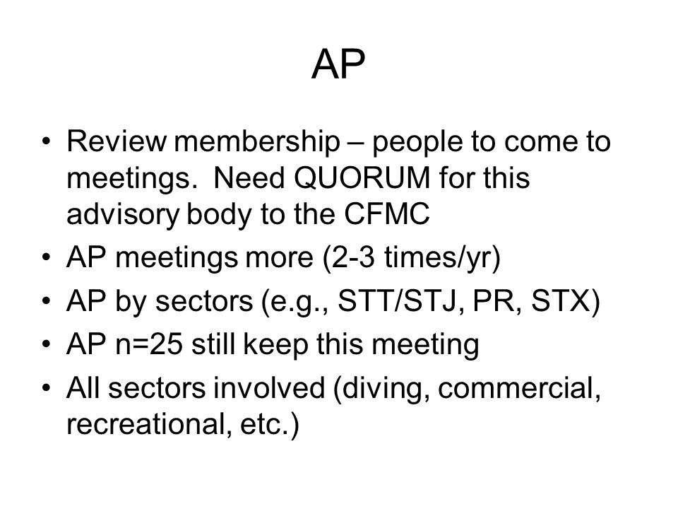 AP Review membership – people to come to meetings.