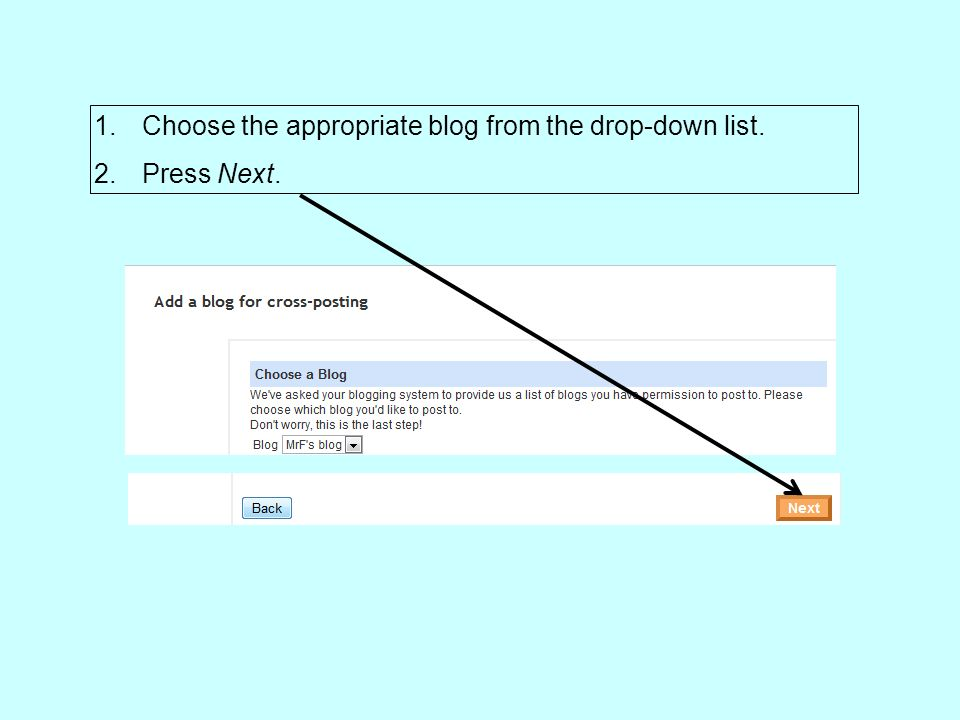 1.Choose the appropriate blog from the drop-down list. 2.Press Next.