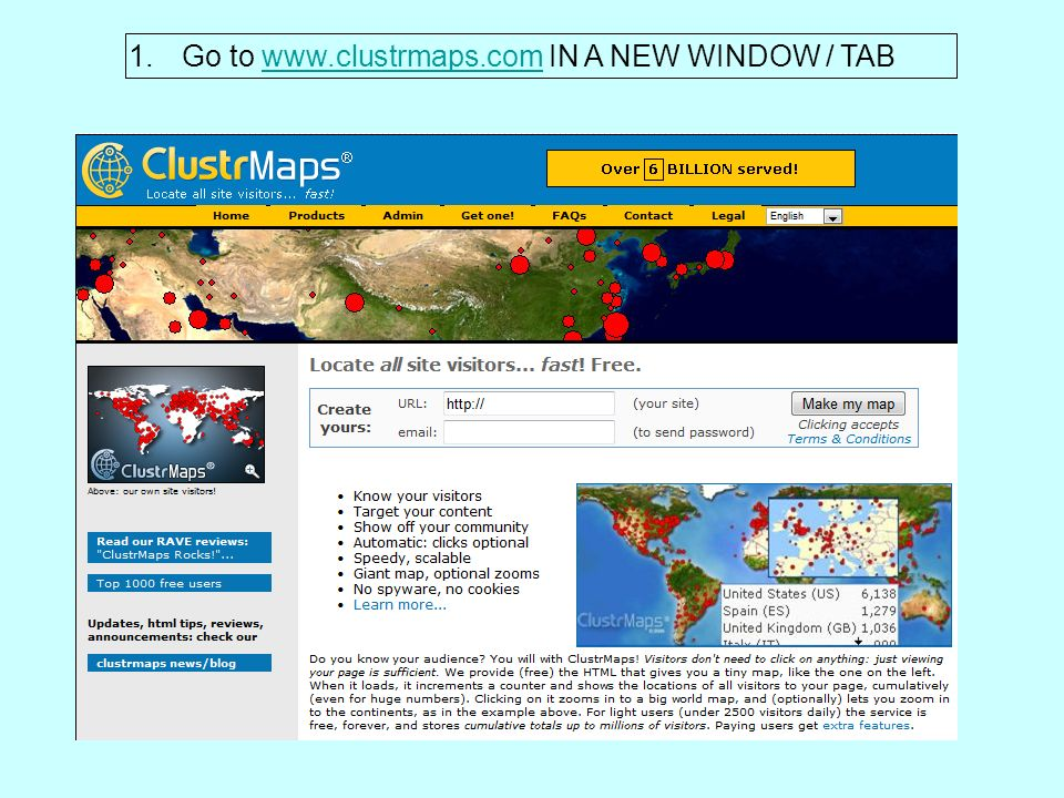 1.Go to www.clustrmaps.com IN A NEW WINDOW / TABwww.clustrmaps.com