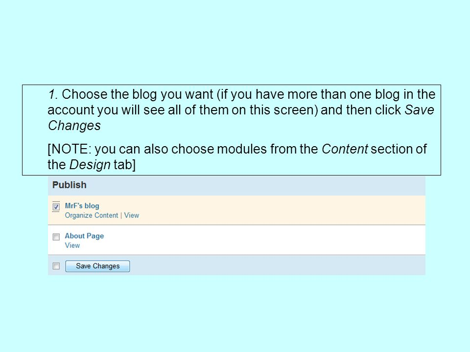 1. Choose the blog you want (if you have more than one blog in the account you will see all of them on this screen) and then click Save Changes [NOTE: