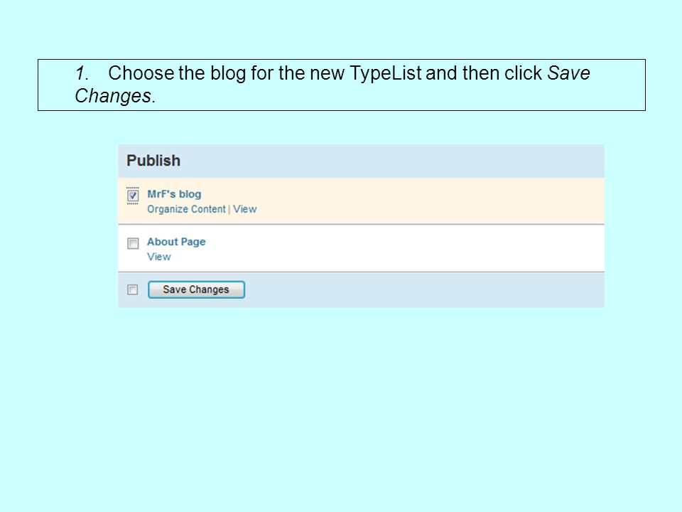 1.Choose the blog for the new TypeList and then click Save Changes.