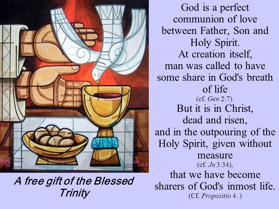 God is a perfect communion of love between Father, Son and Holy Spirit. At creation itself, man was called to have some share in God's breath of life