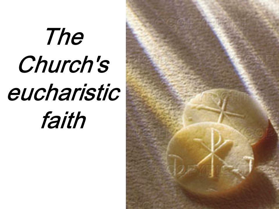 The Church's eucharistic faith