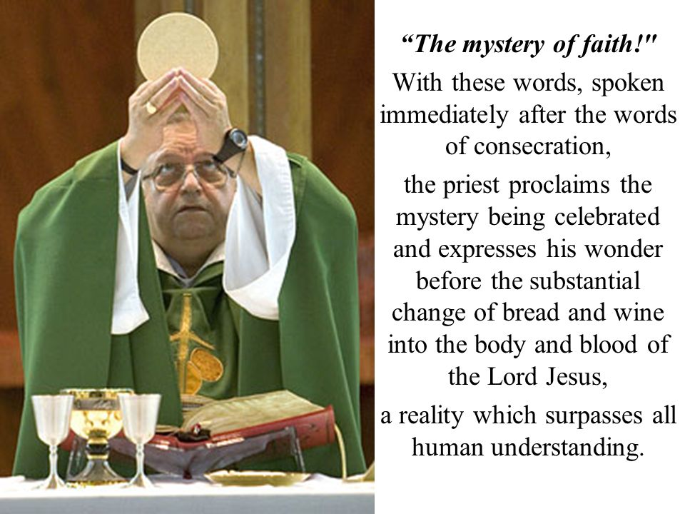 The mystery of faith!