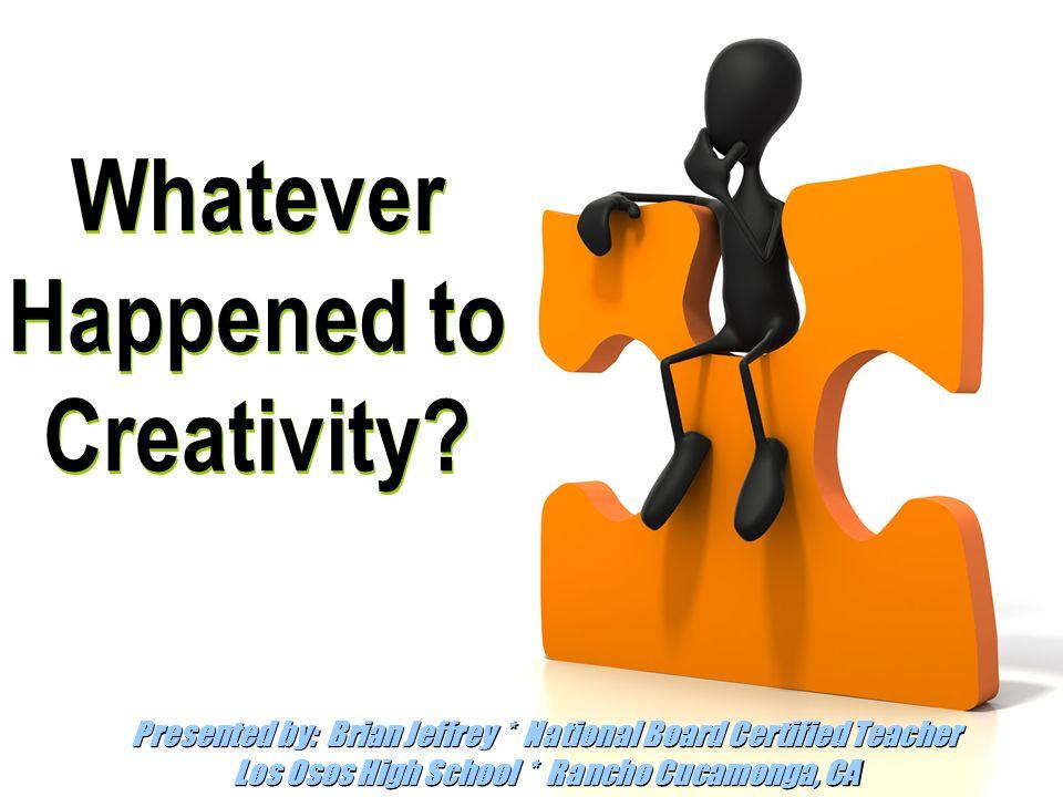 Whatever Happened to Creativity.