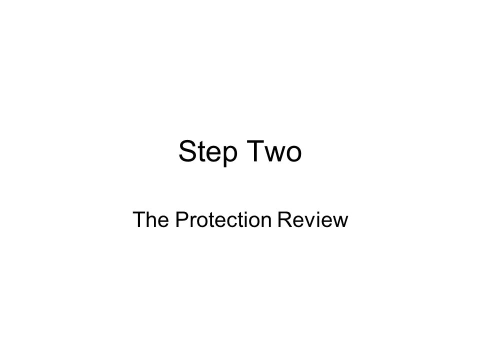 Step Two The Protection Review