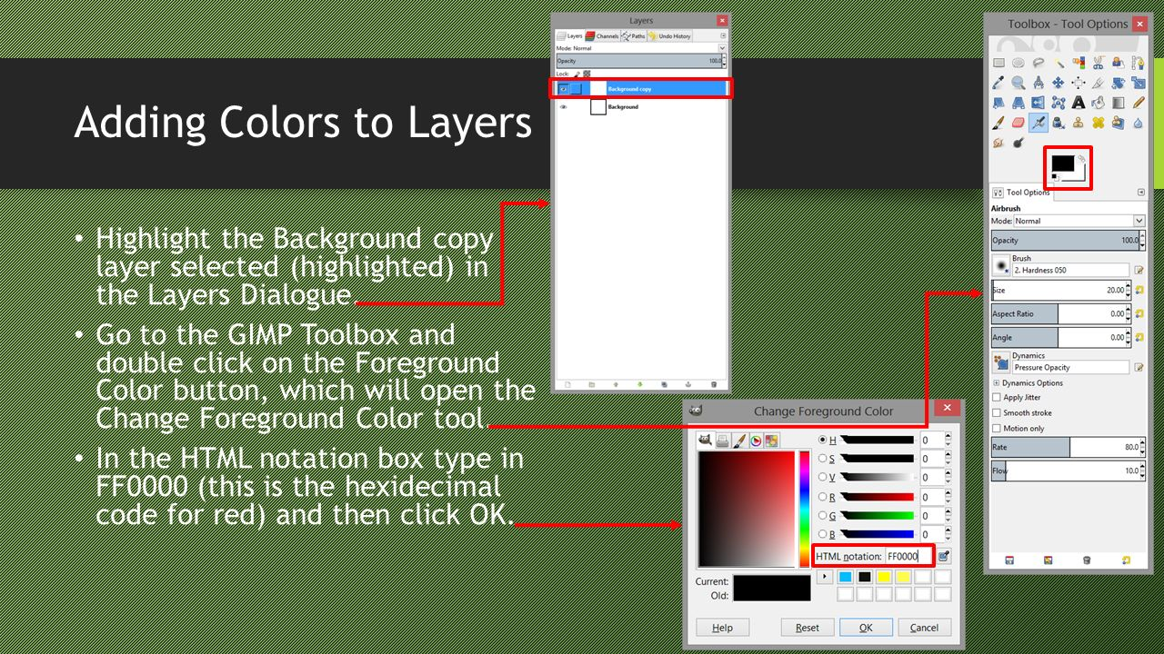Adding Colors to Layers (cont.) In the Active Image Dialogue go to Edit Fill with FG Color.