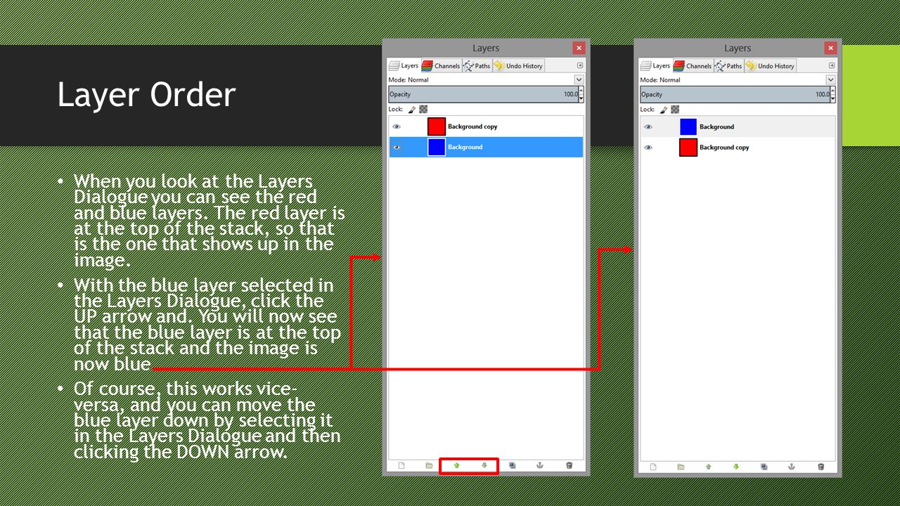 Layer Order When you look at the Layers Dialogue you can see the red and blue layers.