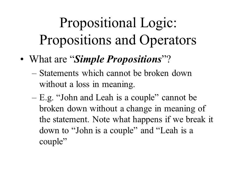Propositional Logic: Propositions and Operators What are Simple Propositions.